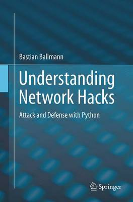 Understanding Network Hacks: Attack and Defense with Python (Paperback)