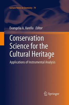 Conservation Science for the Cultural Heritage: Applications of Instrumental Analysis - Lecture Notes in Chemistry 79 (Paperback)