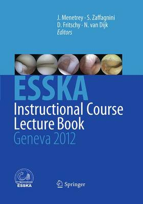 ESSKA Instructional Course Lecture Book: Geneva 2012 (Paperback)