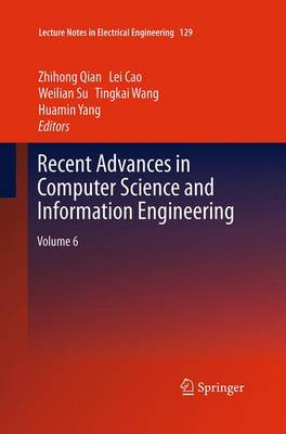 Recent Advances in Computer Science and Information Engineering: Volume 6 - Lecture Notes in Electrical Engineering 129 (Paperback)