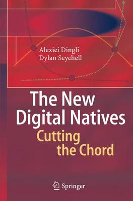 The New Digital Natives: Cutting the Chord (Paperback)