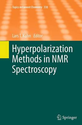 Hyperpolarization Methods in NMR Spectroscopy - Topics in Current Chemistry 338 (Paperback)