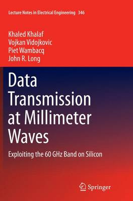 Data Transmission at Millimeter Waves: Exploiting the 60 GHz Band on Silicon - Lecture Notes in Electrical Engineering 346 (Paperback)