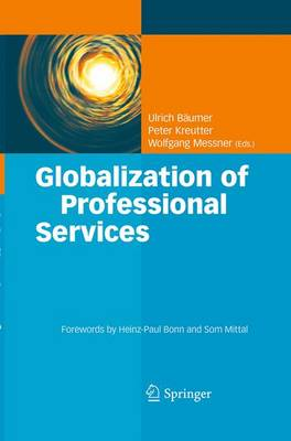 Globalization of Professional Services: Innovative Strategies, Successful Processes, Inspired Talent Management, and First-Hand Experiences (Paperback)