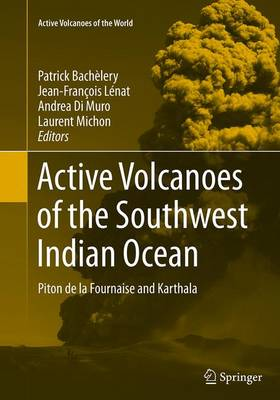 Active Volcanoes of the Southwest Indian Ocean: Piton de la Fournaise and Karthala - Active Volcanoes of the World (Paperback)