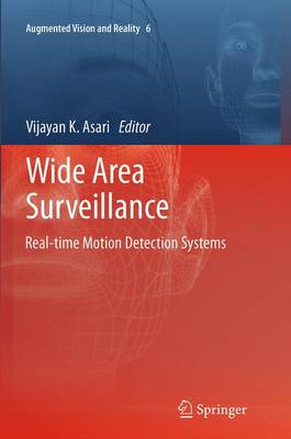 Wide Area Surveillance: Real-time Motion Detection Systems - Augmented Vision and Reality 6 (Paperback)