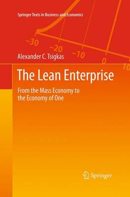 The Lean Enterprise: From the Mass Economy to the Economy of One - Springer Texts in Business and Economics (Paperback)