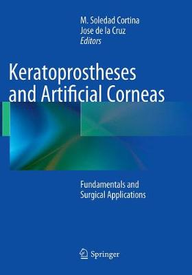 Keratoprostheses and Artificial Corneas: Fundamentals and Surgical Applications (Paperback)