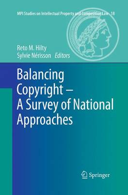 Balancing Copyright - A Survey of National Approaches - MPI Studies on Intellectual Property and Competition Law 18 (Paperback)