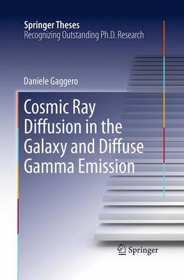 Cosmic Ray Diffusion in the Galaxy and Diffuse Gamma Emission - Springer Theses (Paperback)