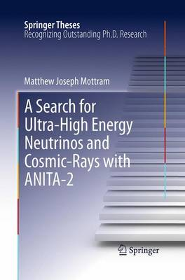 A Search for Ultra-High Energy Neutrinos and Cosmic-Rays with ANITA-2 - Springer Theses (Paperback)