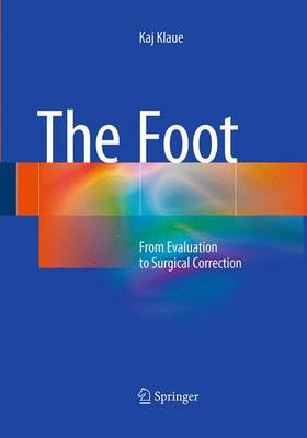 The Foot: From Evaluation to Surgical Correction (Paperback)