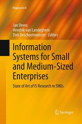 Information Systems for Small and Medium-sized Enterprises: State of Art of IS Research in SMEs - Progress in IS (Paperback)