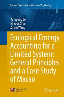 Ecological Emergy Accounting for a Limited System: General Principles and a Case Study of Macao - Springer Environmental Science and Engineering (Paperback)