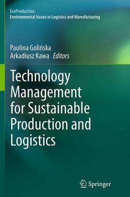 Technology Management for Sustainable Production and Logistics - EcoProduction (Paperback)
