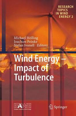 Wind Energy - Impact of Turbulence - Research Topics in Wind Energy 2 (Paperback)