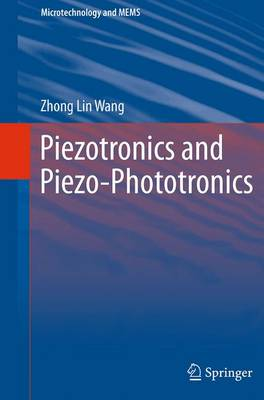 Piezotronics and Piezo-Phototronics - Microtechnology and MEMS (Paperback)