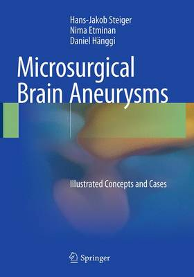 Microsurgical Brain Aneurysms: Illustrated Concepts and Cases (Paperback)
