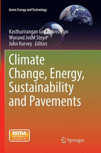 Climate Change, Energy, Sustainability and Pavements - Green Energy and Technology (Paperback)