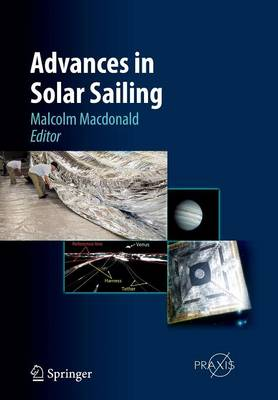 Advances in Solar Sailing - Astronautical Engineering (Paperback)
