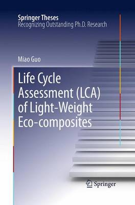 Life Cycle Assessment (LCA) of Light-Weight Eco-composites - Springer Theses (Paperback)