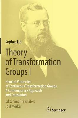 Theory of Transformation Groups I: General Properties of Continuous Transformation Groups. A Contemporary Approach and Translation (Paperback)