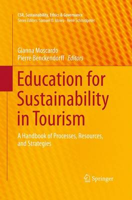 Education for Sustainability in Tourism: A Handbook of Processes, Resources, and Strategies - CSR, Sustainability, Ethics & Governance (Paperback)