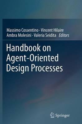 Handbook on Agent-Oriented Design Processes (Paperback)