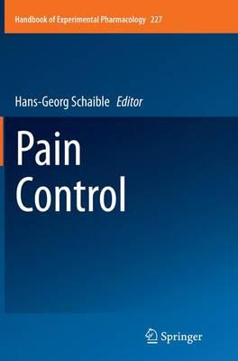 Pain Control - Handbook of Experimental Pharmacology 227 (Paperback)