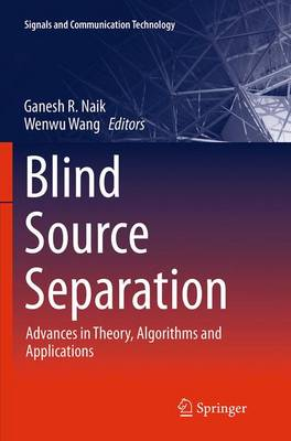 Blind Source Separation: Advances in Theory, Algorithms and Applications - Signals and Communication Technology (Paperback)