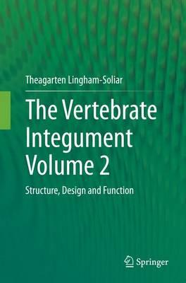 The Vertebrate Integument Volume 2: Structure, Design and Function (Paperback)
