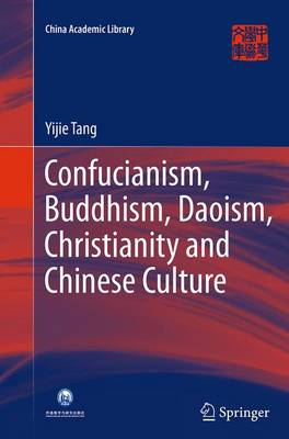 Confucianism, Buddhism, Daoism, Christianity and Chinese Culture - China Academic Library (Paperback)