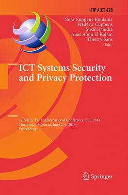 ICT Systems Security and Privacy Protection: 29th IFIP TC 11 International Conference, SEC 2014, Marrakech, Morocco, June 2-4, 2014, Proceedings - IFIP Advances in Information and Communication Technology 428 (Paperback)