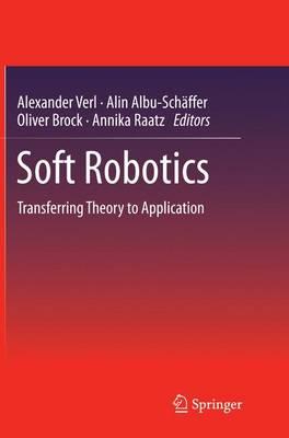 Soft Robotics: Transferring Theory to Application (Paperback)