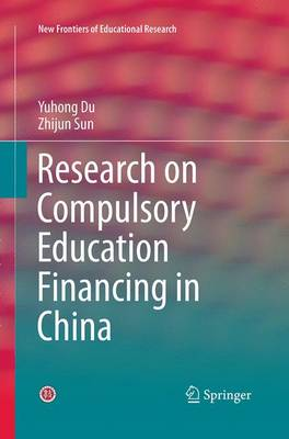 Research on Compulsory Education Financing in China - New Frontiers of Educational Research (Paperback)