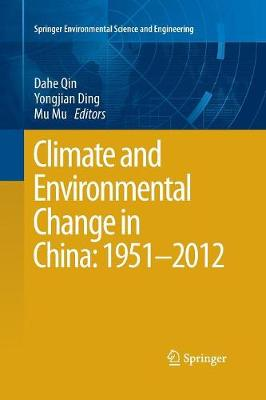 Climate and Environmental Change in China: 1951-2012 - Springer Environmental Science and Engineering (Paperback)