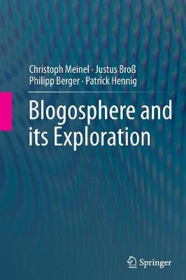 Blogosphere and its Exploration (Paperback)