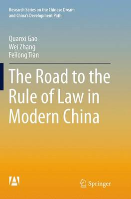 The Road to the Rule of Law in Modern China - Research Series on the Chinese Dream and China's Development Path (Paperback)