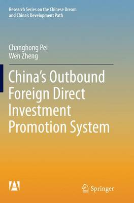 China's Outbound Foreign Direct Investment Promotion System - Research Series on the Chinese Dream and China's Development Path (Paperback)