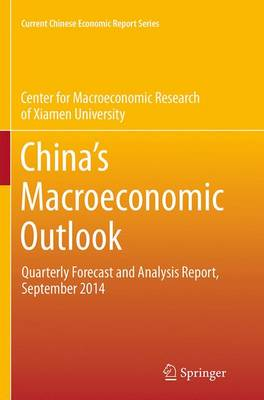 China's Macroeconomic Outlook: Quarterly Forecast and Analysis Report, September 2014 - Current Chinese Economic Report Series (Paperback)