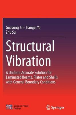 Structural Vibration: A Uniform Accurate Solution for Laminated Beams, Plates and Shells with General Boundary Conditions (Paperback)