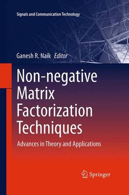 Non-negative Matrix Factorization Techniques: Advances in Theory and Applications - Signals and Communication Technology (Paperback)