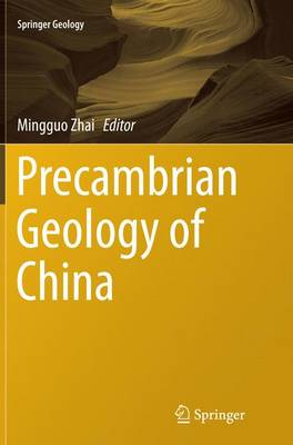 Precambrian Geology of China - Springer Geology (Paperback)