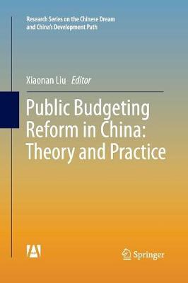 Public Budgeting Reform in China: Theory and Practice - Research Series on the Chinese Dream and China's Development Path (Paperback)