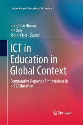 ICT in Education in Global Context: Comparative Reports of Innovations in K-12 Education - Lecture Notes in Educational Technology (Paperback)