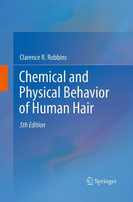 Chemical and Physical Behavior of Human Hair (Paperback)