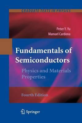 Fundamentals of Semiconductors: Physics and Materials Properties - Graduate Texts in Physics (Paperback)