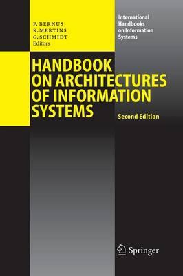 Handbook on Architectures of Information Systems - International Handbooks on Information Systems (Paperback)
