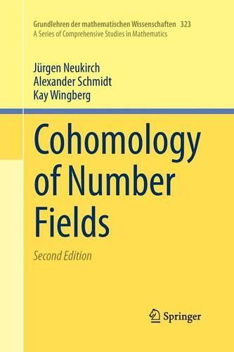 Cohomology of Number Fields - Grundlehren der mathematischen Wissenschaften 323 (Paperback)