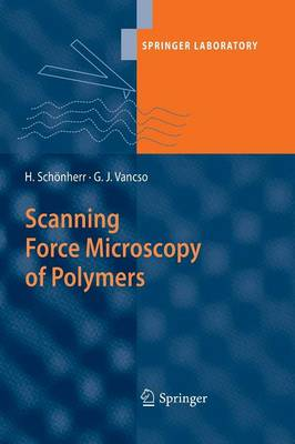 Scanning Force Microscopy of Polymers - Springer Laboratory (Paperback)